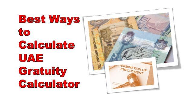 Best Ways to Calculate UAE Gratuity Calculator