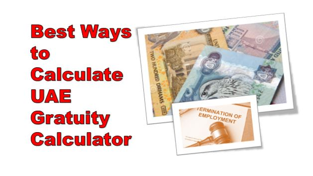 Gratuity Calculation Rules in UAE Labour Laws