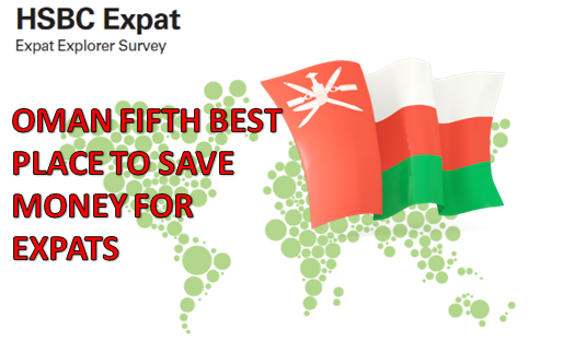 OMAN FIFTH PLACE FOR EXPATS TO SAVE MONEY | Arabian Gulf Life