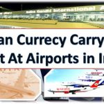 Indian Currency Carrying Limit At Airports in India