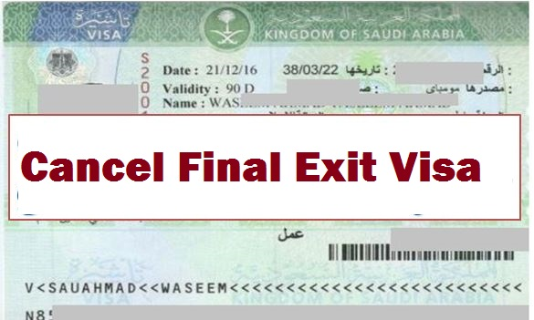 Cancel Khrooj Nahi Final Exit Visa from Saudi Arabia