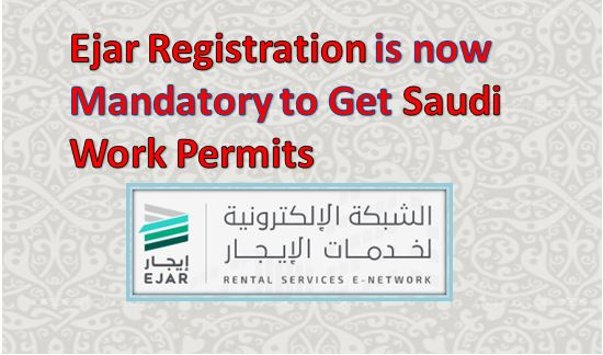 Ejar Registration is Mandatory to Get Saudi Work Permits