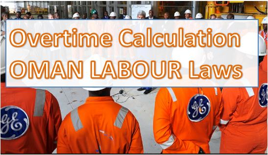 Overtime Calculation Laws with Examples in Oman