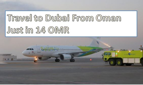 Travel to Dubai From Oman Just in 14 OMR
