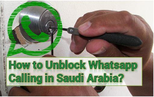 How to Unblock Whatsapp Calling in Saudi Arabia? FREE WAY