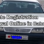 Vehicle Registration Renewal Online in Bahrain