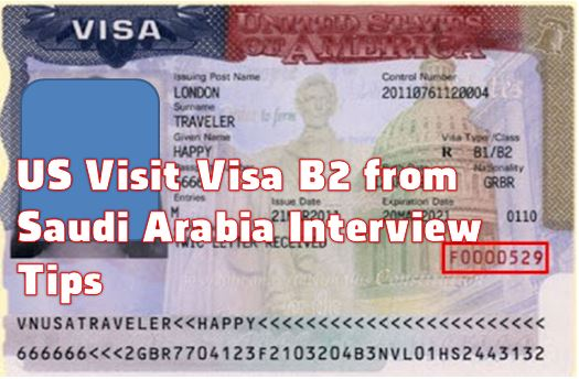 US Visit Visa B2 from Saudi Arabia Interview Tips