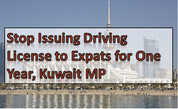 Stop Issuing Driving License to Expats, Kuwait MP