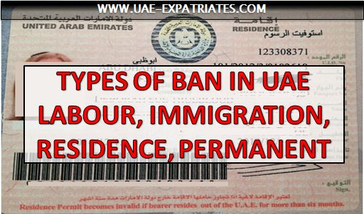 UAE Ban Types: Labour Immigration Residence Ban