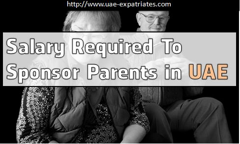 Salary Required To Sponsor Parents in UAE