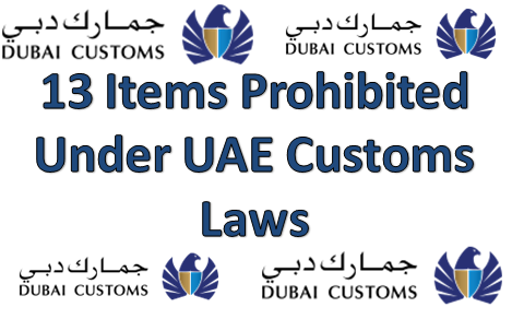 13 Items Banned/Prohibited Under UAE Customs Laws