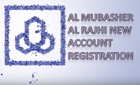Al Mubasher Al Rajhi New Account Registration