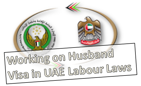 Working on Husband Visa in UAE Labour Laws