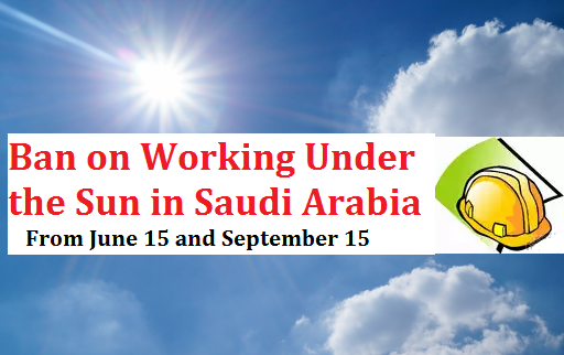 Ban on Working Under the Sun for Labourers in Saudi Arabia