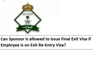 Sponsor issued Final Exit Visa while i am on Exit Re Entry