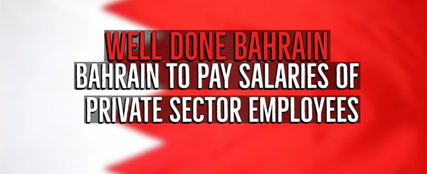 Bahrain to pay private sector salaries COVID-19